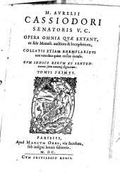Aurelii Cassiodori Opera omnia, quae extant: 1