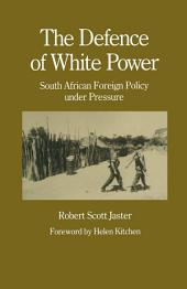 The Defence of White Power: South African Foreign Policy under Pressure