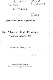 """Letter to the Secretary of the Interior on the Affairs of Utah, Polygamy, """"cohabitation,"""" &c"""