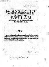 Assertio omnium articulorum per bullam Leonis X. novissimam damnatorum