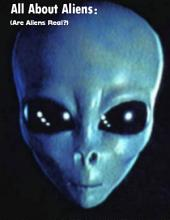 All About Aliens: (Are Aliens Real?)