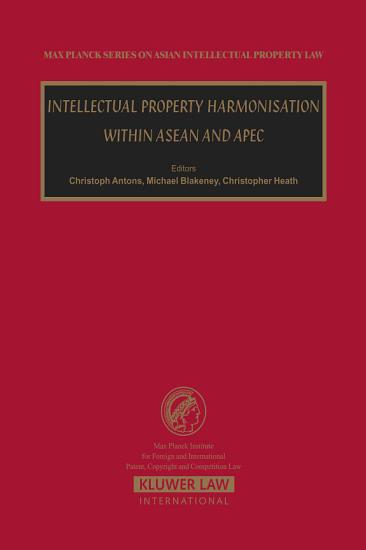 Intellectual Property Harmonisation Within ASEAN and APEC PDF