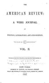 The American Review: A Whig Journal of Politics, Literature, Art, and Science, Volume 2