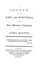A Sketch of the Life and Writings of the Rev. Micaiah Towgood