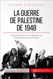 La guerre de Palestine de 1948: De la proclamation de l'indépendance d'Israël à l'armistice de Rhodes
