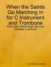 When the Saints Go Marching In for C Instrument and Trombone - Pure Duet Sheet Music By Lars Christian Lundholm