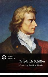 Delphi Complete Works of Friedrich Schiller (Illustrated)