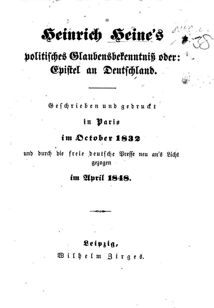 Heinrich Heine's politisches Glaubensbekenntniss oder: Epistel an Deutschland. Geschrieben und gedruckt ... 1832 ... neu an's Licht gezogen ... 1848