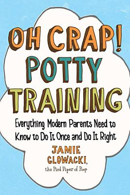 Oh Crap  Potty Training PDF