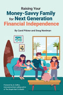 Raising Your Money-Savvy Family For Next Generation Financial Independence