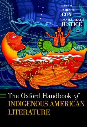 The Oxford Handbook of Indigenous American Literature PDF