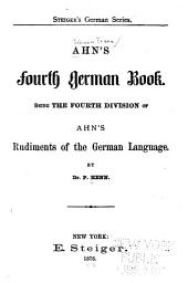 Ahn's Fourth German Book: Being the Fourth Division of Ahn's Rudiments of the German Language