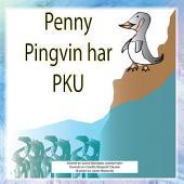 Penny Pingvin har PKU