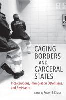 Caging Borders and Carceral States PDF