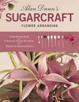 Alan Dunn s Sugarcraft Flower Arranging PDF
