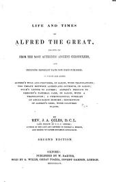 Life & Times of Alfred the Great: Drawn Up from the Most Authent Ic Ancient Chroniclers, and Including Important Facts Now First Published