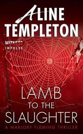 Lamb to the Slaughter: A Marjory Fleming Thriller