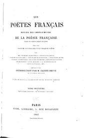 Les poëtes français: recueil des chefs-d'œuvre de la poésie française depuis les origines jusqu'à nos jours, Volume2