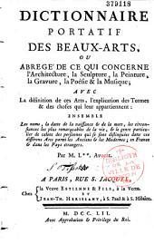 Dictionnaire portatif des beaux-arts ou Abrégé de ce qui concerne l'architecture, la sculpture, la peinture, la gravure, la poésie et la musique... par M. L*** [J. Lacombe]