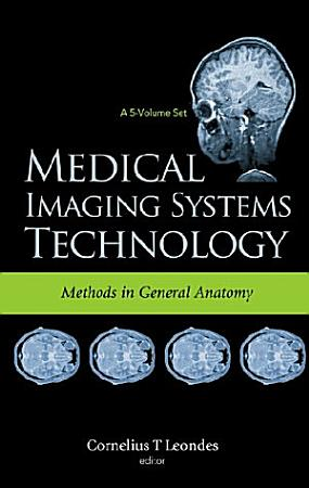 Medical Imaging Systems Technology  Methods in general anatomy PDF