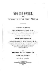 Wife and Mother: Or, Information for Every Woman
