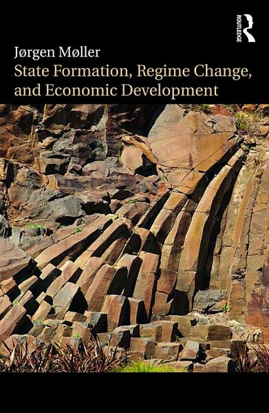 State Formation  Regime Change  and Economic Development PDF