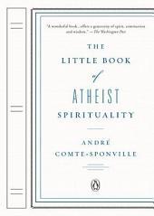 The Little Book of Atheist Spirituality