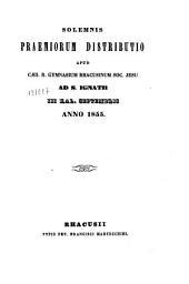 Solemnis praemiorum distributio: apud caes z gymnasium rhagusinum Soc Iesu ad s. Ignatii III. Kal. septembris anno 1855
