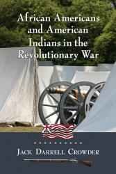 African Americans and American Indians in the Revolutionary War PDF