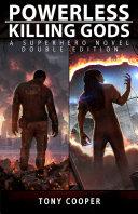 Powerless / Killing Gods: A Superhero Novel Double Edition
