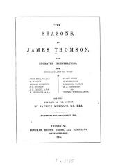 The Seasons: With Engraved Illustrations, from Designs Drawn on Wood by John Bell [and Others] and with the Life of the Author (James Thomson) by Patrick Murdoch. Ed. by Bolton Corney