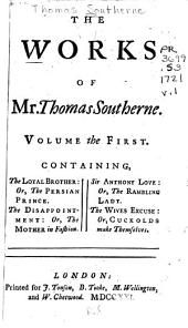The Works of Mr. Thomas Southerne ...
