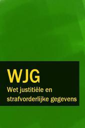 Wet justitiële en strafvorderlijke gegevens - WJG
