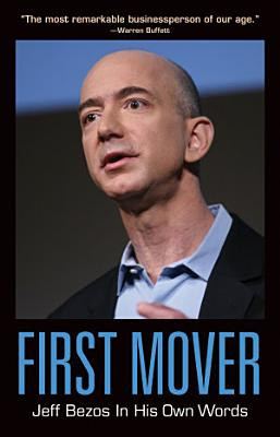 First Mover  Jeff Bezos In His Own Words