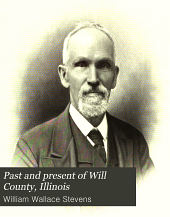 Past and present of Will County, Illinois: Volume 1