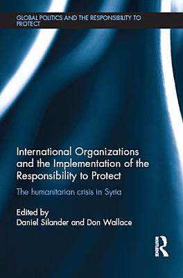 International Organizations and the Implementation of the Responsibility to Protect