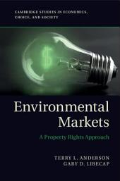 Environmental Markets: A Property Rights Approach