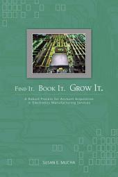 Find It, Book It, Grow it: A Robust Process for Account Acquisition in Electronic Manufacturing Services