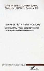 Intersubjectivité et pratique: Contributions à l'étude des pragmatismes dans la philosophie contemporaine