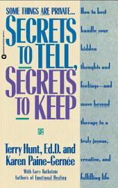 Secrets to Tell, Secrets to Keep