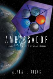 Ambassador: Legacy of the Crystal King