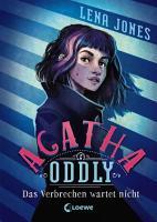 Agatha Oddly 1   Das Verbrechen wartet nicht PDF