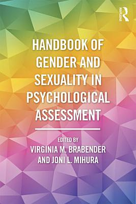 Handbook of Gender and Sexuality in Psychological Assessment