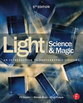 Light Science & Magic: An Introduction to Photographic Lighting, Edition 5