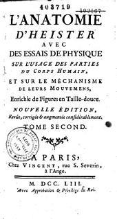 L'anatomie, avec des essais de physique sur l'usage des parties du corps humain...de Laurent Heister, enrichie... par J.-B. Senac