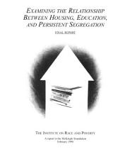 Examining the Relationship Between Housing, Education, and Persistent Segregation: Final Report