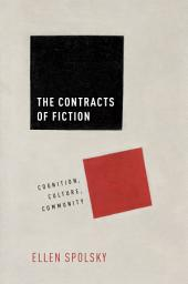 Contracts of Fiction: Cognition, Culture, Community