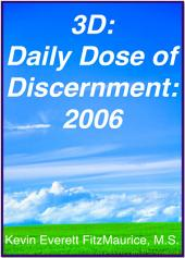 3D: Daily Dose of Discernment: 2006