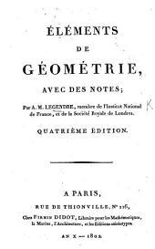 Éléments de Géométrie, avec des notes ... Quatrième édition