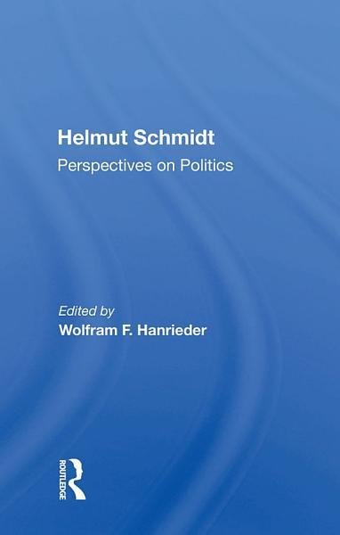 Download Helmut Schmidt  Perspectives On Politics Book